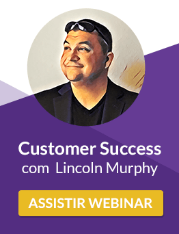Webinar Customer Success com Lincoln Murphy